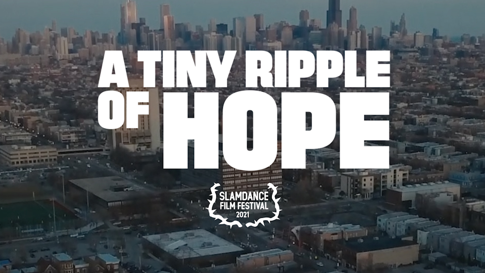 A Tiny Ripple of Hope – Feature Doc